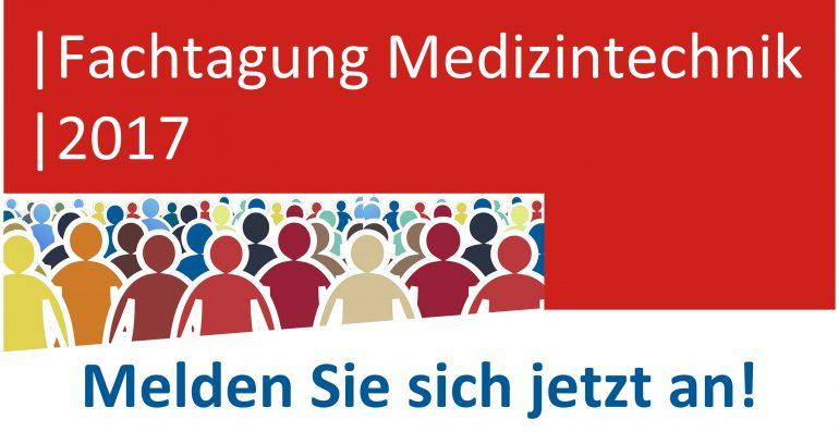 Fachtagung Medizintechnik 2017 - Melden Sie sich jetzt an!